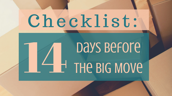 14 Days Before the Big Move:  Checklist