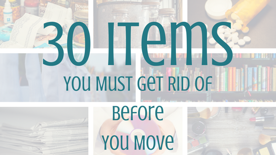 Declutter: 30 Items to get rid of before you move
