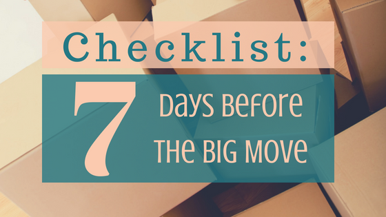 One Week Before the Big Move:  Checklist