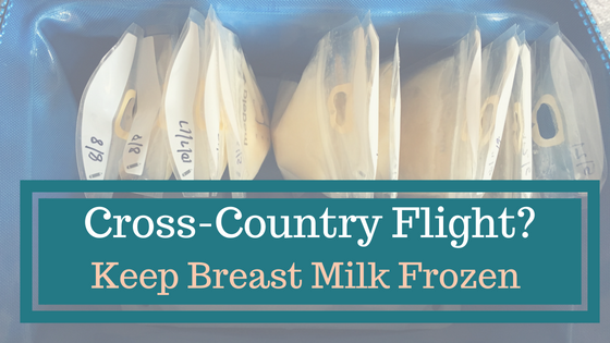 Frozen Breastmilk: How to Fly Cross Country and Keep Your Breastmilk Frozen