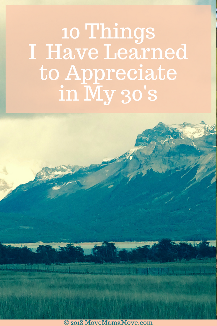 10 Thing's 30's I Have Learned to Appreciate in my 30's
