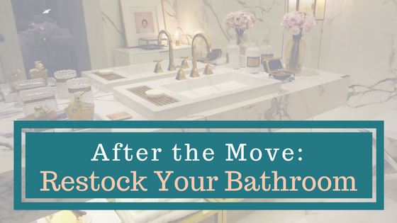 Restocking your Bathroom