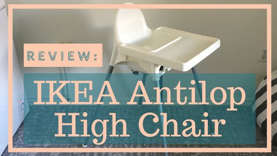 Review:  Ikea Antilop High Chair