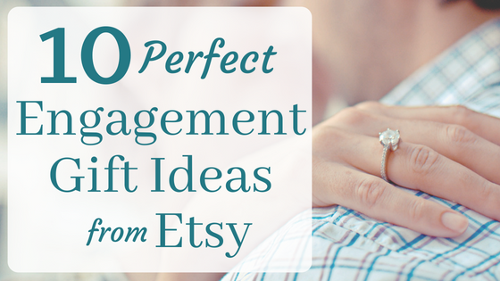 10 Engagement Gift Ideas From Etsy