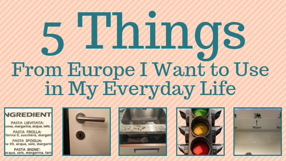 5 Things From Europe I Want to Use in My Everyday Life