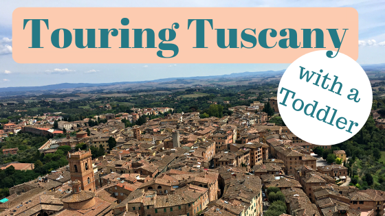 Touring Tuscany with a Toddler