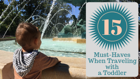 15 Must-Haves When Traveling with a Toddler