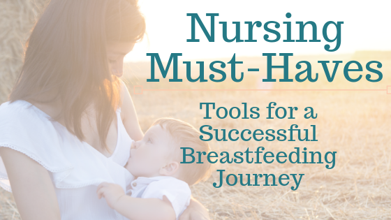Nursing Gear Must-Haves