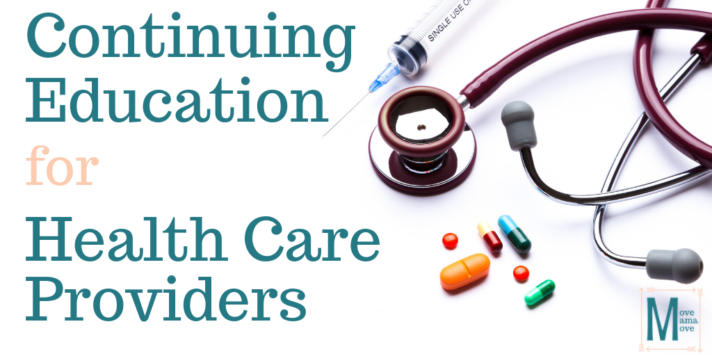 Move Mama Move:  Easy Continuing Education for Health Care Providers