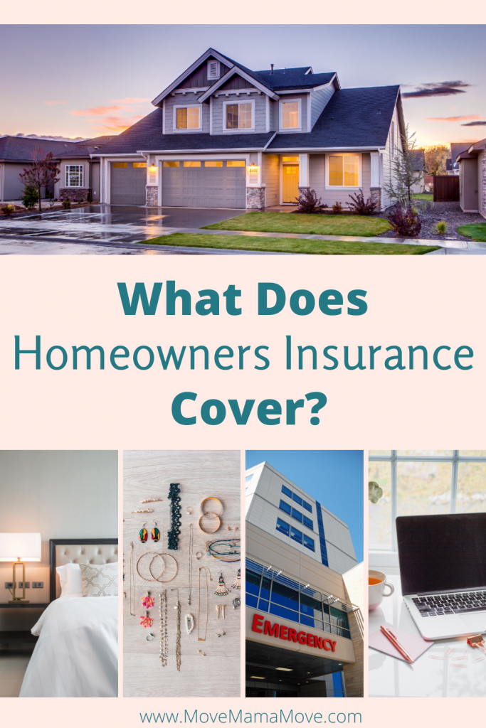 "Pinterest pin with words ""What does Homeowners Insurance Cover?"" in the middle of pin.  One photo on top of a beige two story home at dusk.  Below the title is four pictures.  One of a hotel room, the second with jewelry, and the third of an Emergency Room, and the fourth a photo of an apple computer on a desk."