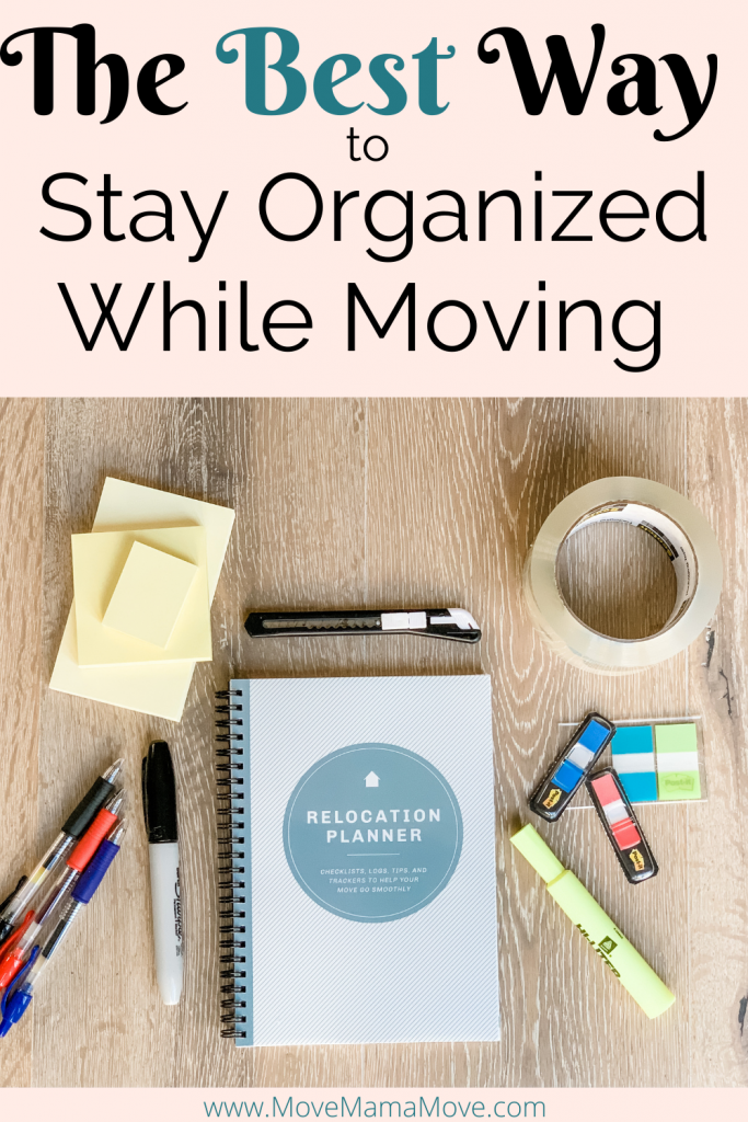 """""""The Best Way to Stay Organized While Moving"""" on top of Pin.  Then a Relocation Planner surrounded by moving supplies: tape, post-it notes, pens, hightler, box cutter."""