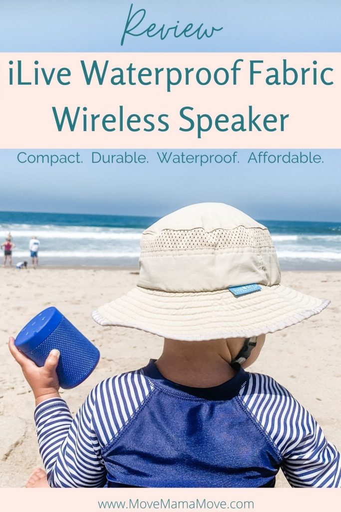 Photo of toddler holding a bluetooth speaker while lookin at the ocean, wearing a tan hat and blue bathing suit.  With title:  Review iLive Waterproof Fabric Wireless Speaker.  Compact. Durable.  Waterproof.  Affordable.